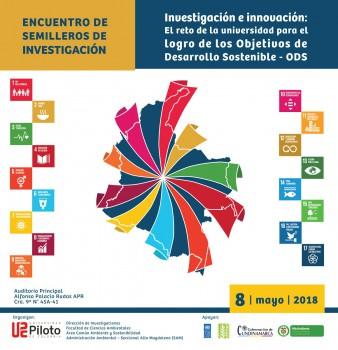 ENCUENTRO DE SEMILLEROS DE INVESTIGACIÓN, Investigación e innovación: El reto de la universidad para el logro de los Objetivos de Desarrollo Sostenible – ODS