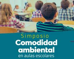 Simposio de Comodidad Ambiental en Aulas Escolares.