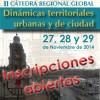 II Cátedra Regional global.  Dinámicas Territoriales Urbanas y de Ciudad