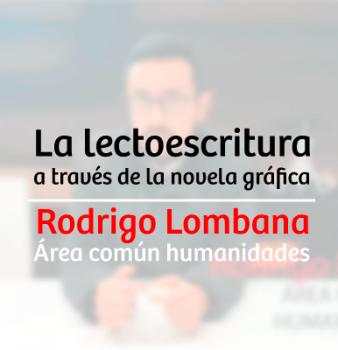LA LECTOESCRITURA A TRAVÉS DE LA NOVELA GRÁFICA – RODRIGO LOMBANA RIAÑO