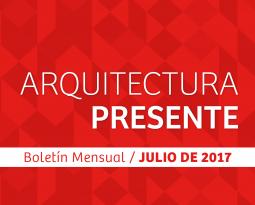 Boletín mensual Arquitectura Presente Julio