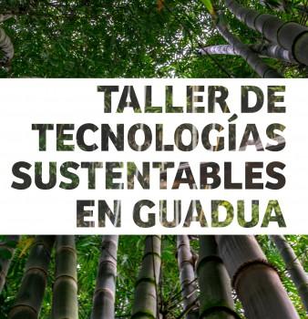 Taller de Tecnologías Sustentables en Guadua