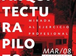 Convocatoria Arquitectura Piloto: Mirada al ejercicio profesional