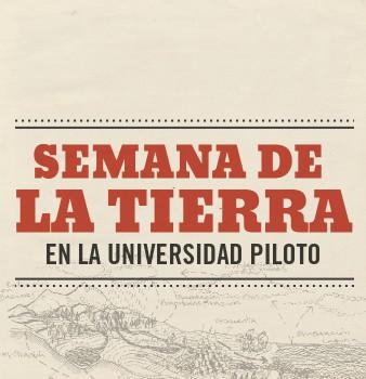 Semana de la Tierra en la Universidad Piloto