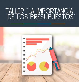 """Taller """"La Importancia de los Presupuestos"""""""