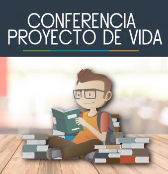 Conferencia Proyecto de Vida