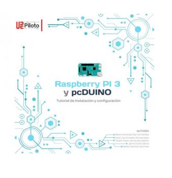 Raspberry PI3 y Pc DUINO :  Tutorial de instalación y configuración