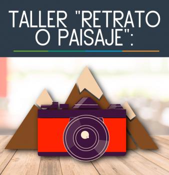 """Taller """"Retrato o Paisaje"""""""